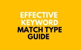 什么是谷歌广告关键词匹配类型和如何使用它们(一文详细解读)